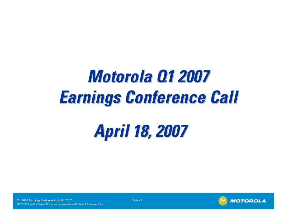 Motorola Q1 2007                                         Earnings Conference Call                                         ...