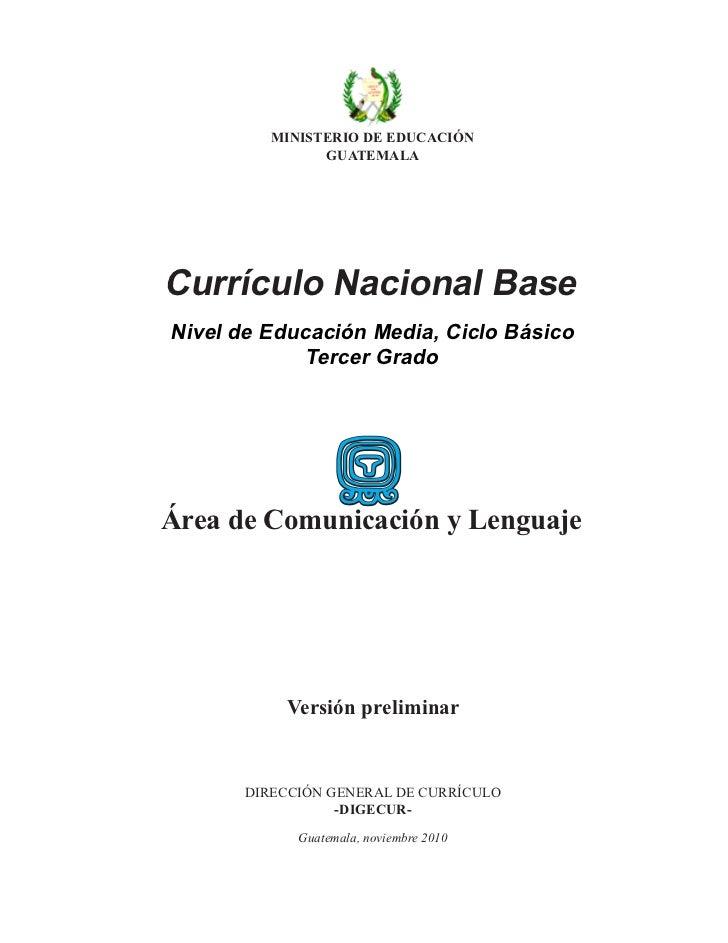 MINISTERIO DE EDUCACIÓN               GUATEMALACurrículo Nacional BaseNivel de Educación Media, Ciclo Básico             T...