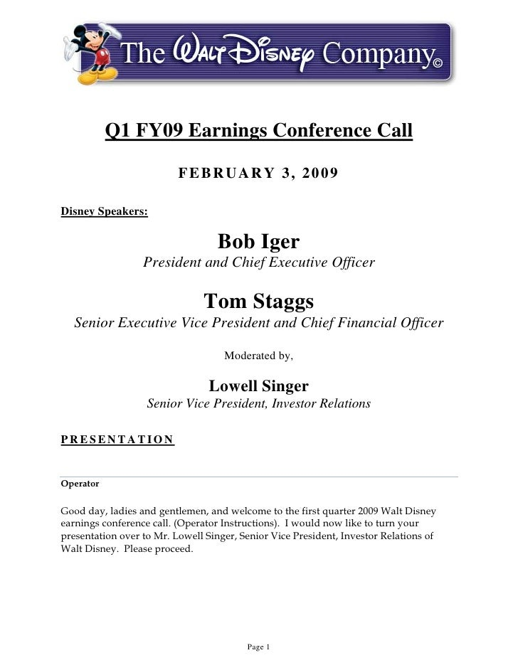 Q1 FY09 Earnings Conference Call                            FEBRUARY 3, 2009  Disney Speakers:                            ...