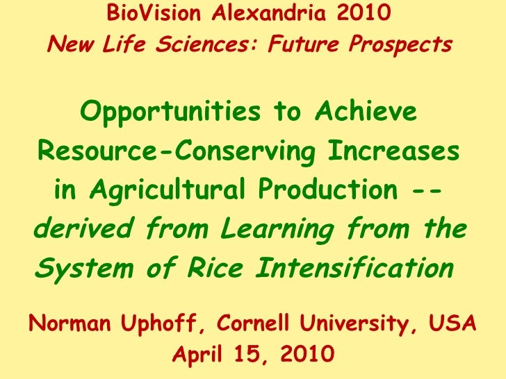 BioVision Alexandria 2010 New Life Sciences: Future Prospects Opportunities to Achieve Resource-Conserving Increases in Ag...