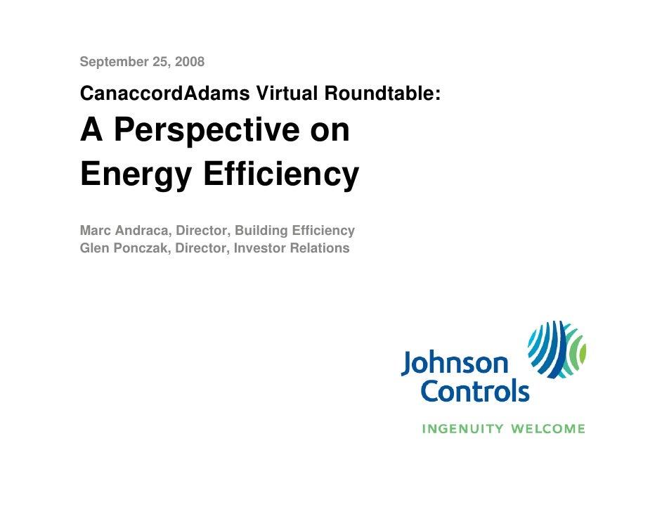 September 25, 2008  CanaccordAdams Virtual Roundtable:  A Perspective on Energy Efficiency Marc Andraca, Director, Buildin...
