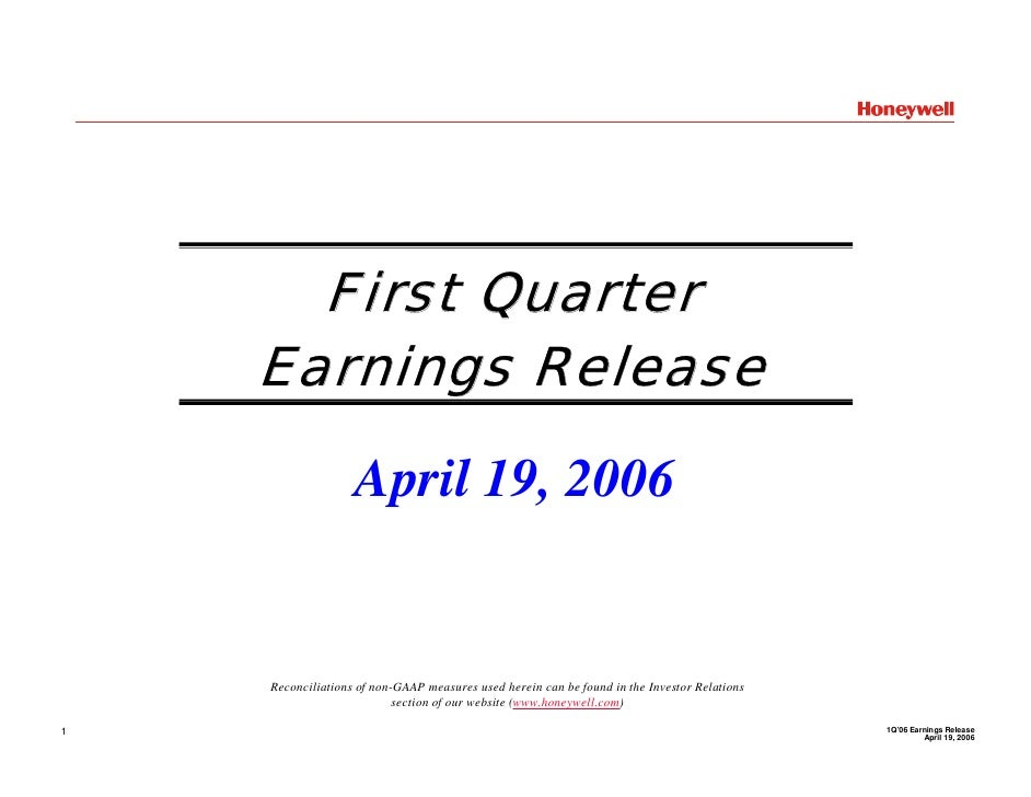 First Quarter     Earnings Release                    April 19, 2006       Reconciliations of non-GAAP measures used herei...