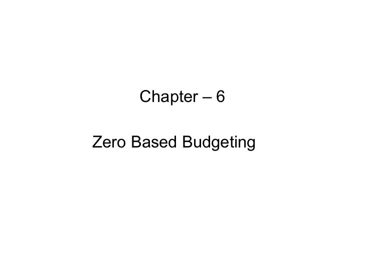 Chapter – 6 Zero Based Budgeting