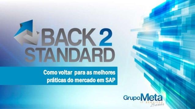 Como voltar para as melhores práticas do mercado em SAP