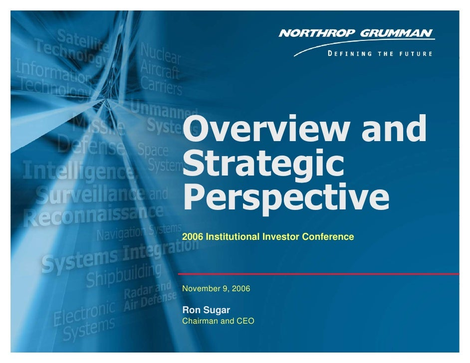 northrop grumman Ron Sugar, Chairman and CEO (Overview and Strategic Perspective)