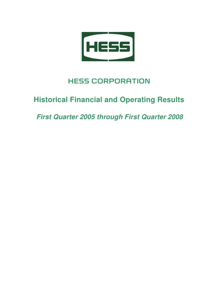 HESS CORPORATION  Historical Financial and Operating Results  First Quarter 2005 through First Quarter 2008