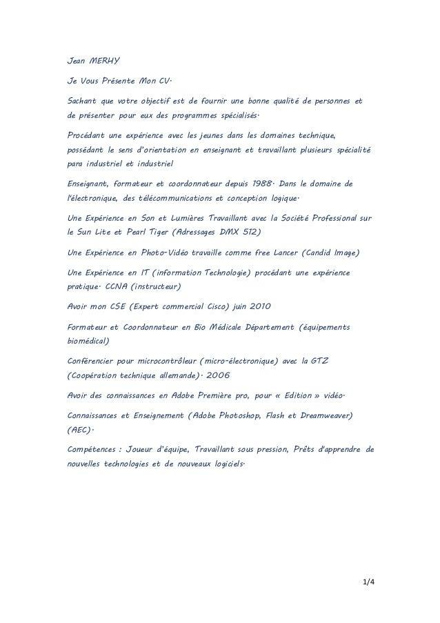 1/4 Jean MERHY Je Vous Présente Mon CV. Sachant que votre objectif est de fournir une bonne qualité de personnes et de pré...