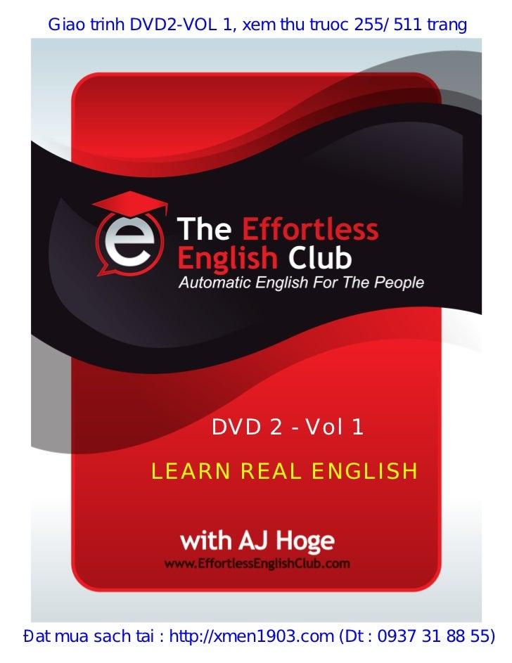Giao trinh DVD2-VOL 1, xem thu truoc 255/ 511 trang                       DVD 2 - Vol 1               LEARN REAL ENGLISHĐa...