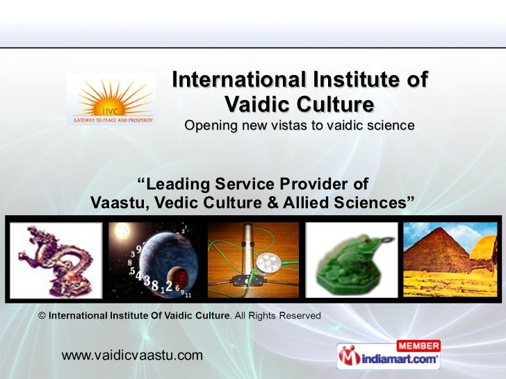 "International Institute of Vaidic Culture Opening new vistas to vaidic science "" Leading Service Provider of Vaastu, Vedic..."