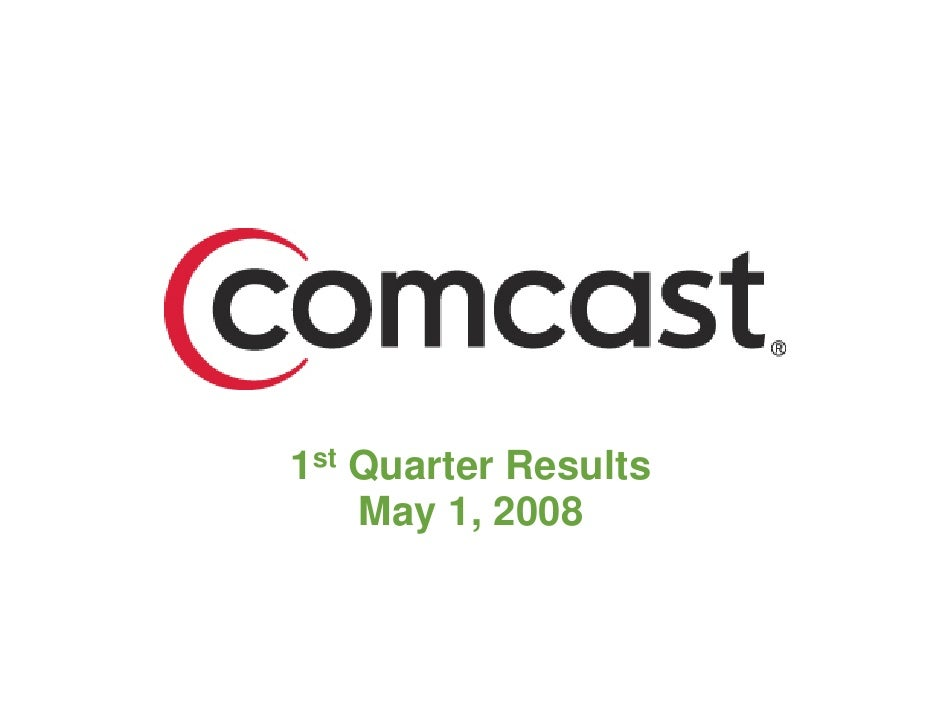 1st Quarter Results     May 1, 2008                         1