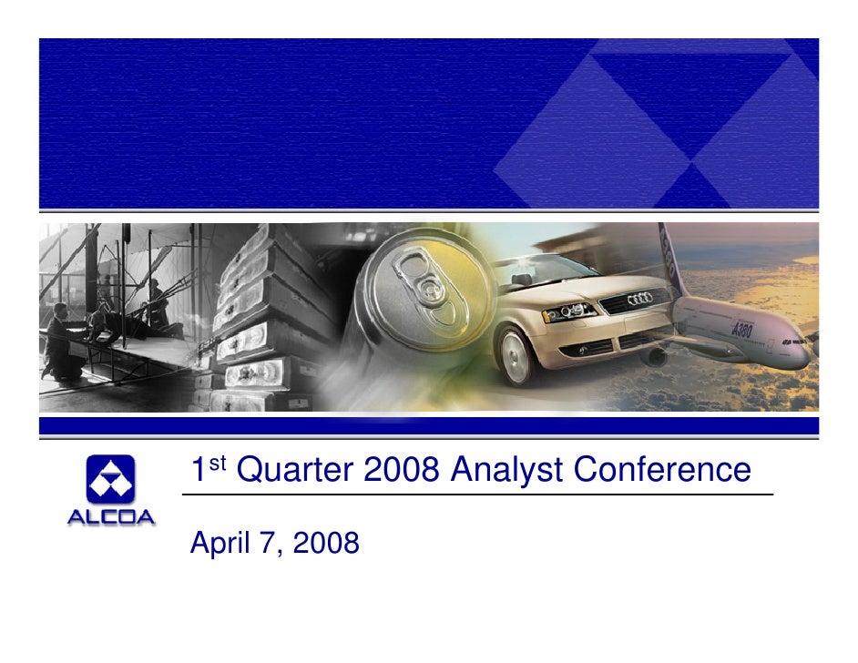1st Quarter 2008 Analyst Conference  April 7, 2008