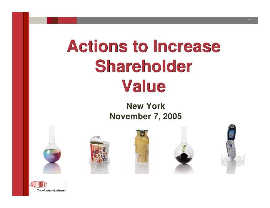1     Actions to Increase    Shareholder       Value         New York      November 7, 2005