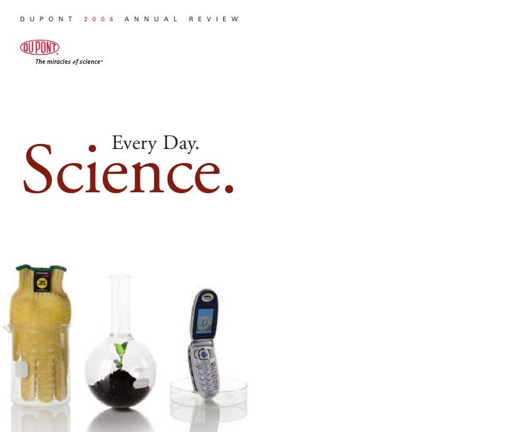 DUPONT   2004   ANNUAL   REVIEW                 Every Day.  Science.