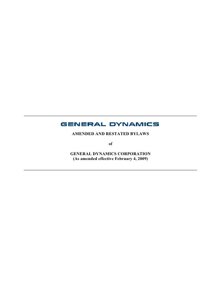 AMENDED AND RESTATED BYLAWS                     of  GENERAL DYNAMICS CORPORATION  (As amended effective February 4, 2009)