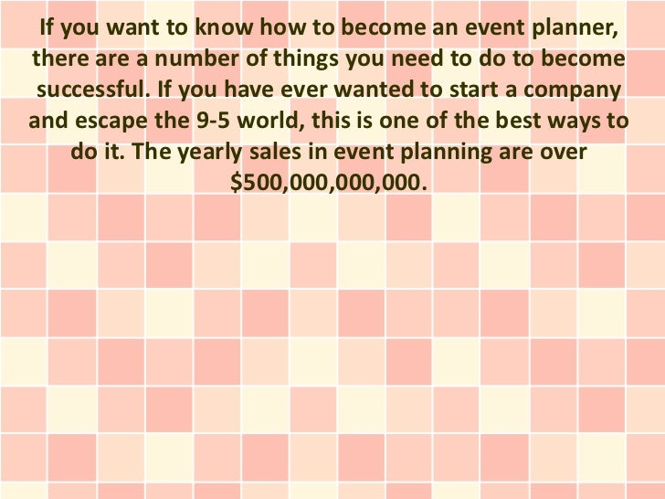 If you want to know how to become an event planner,there are a number of things you need to do to become successful. If yo...