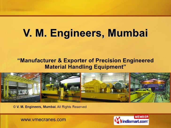 "V. M. Engineers, Mumbai "" Manufacturer & Exporter of Precision Engineered Material Handling Equipment"""