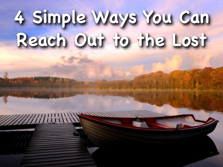 4 Simple Ways You CanReach Out to the Lost