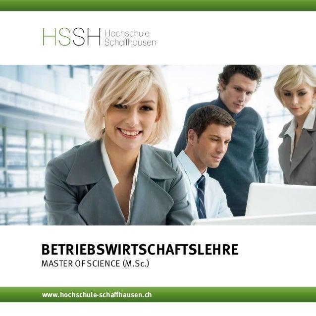 Betriebswirtschaftslehre Master of Science (M.Sc.) www.hochschule-schaffhausen.ch