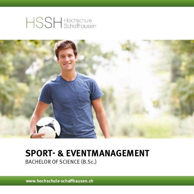 Sport- & Eventmanagement Bachelor of Science (B.Sc.) www.hochschule-schaffhausen.ch