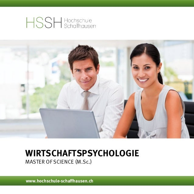 Wirtschaftspsychologie Master of Science (M.Sc.) www.hochschule-schaffhausen.ch