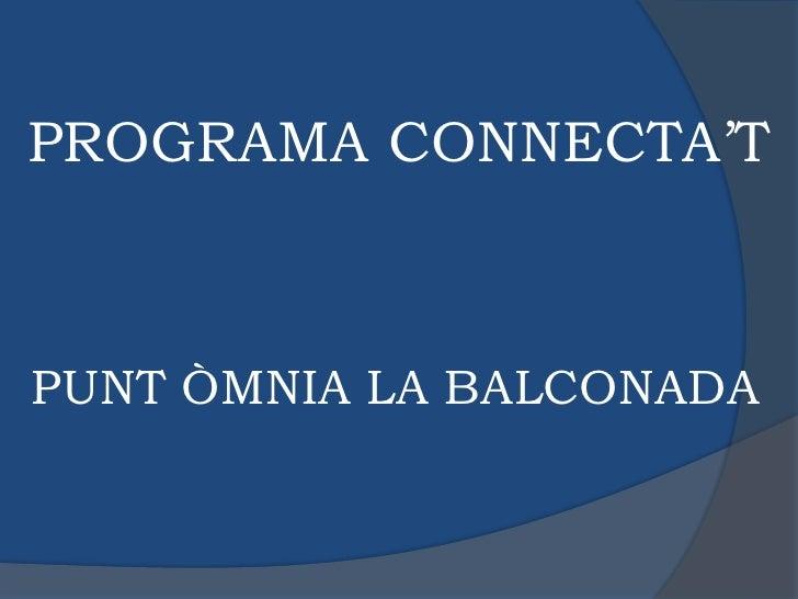 PROGRAMA CONNECTA'TPUNT ÒMNIA LA BALCONADA