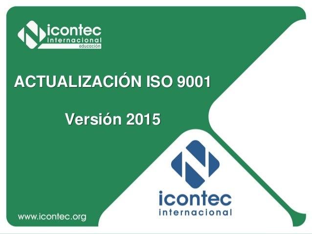 12P01-V2 1 ACTUALIZACIÓN ISO 9001 Versión 2015