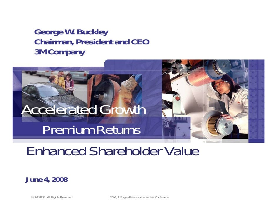 George W. Buckley        Chairman, President and CEO        3M Company         Accelerated Growth       Premium Returns   ...