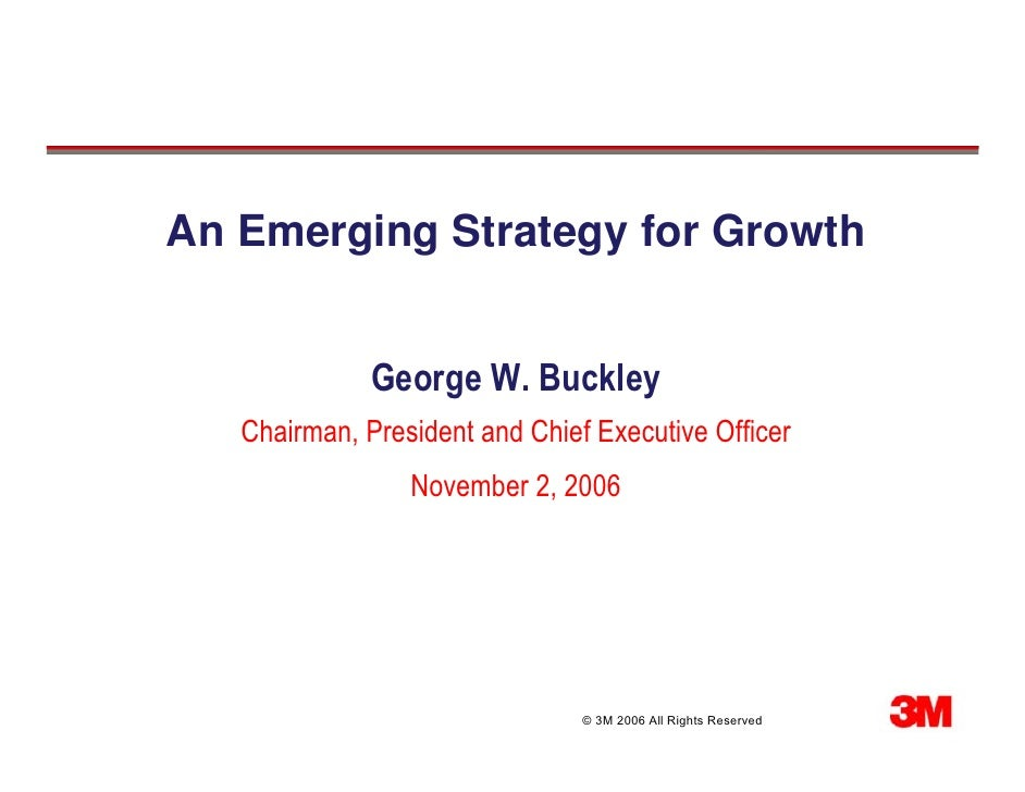 An Emerging Strategy for Growth                 George W. Buckley    Chairman, President and Chief Executive Officer      ...