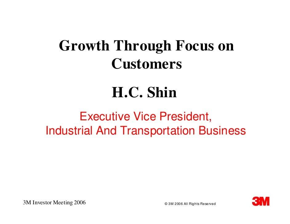 Growth Through Focus on                    Customers                            H.C. Shin                Executive Vice Pr...