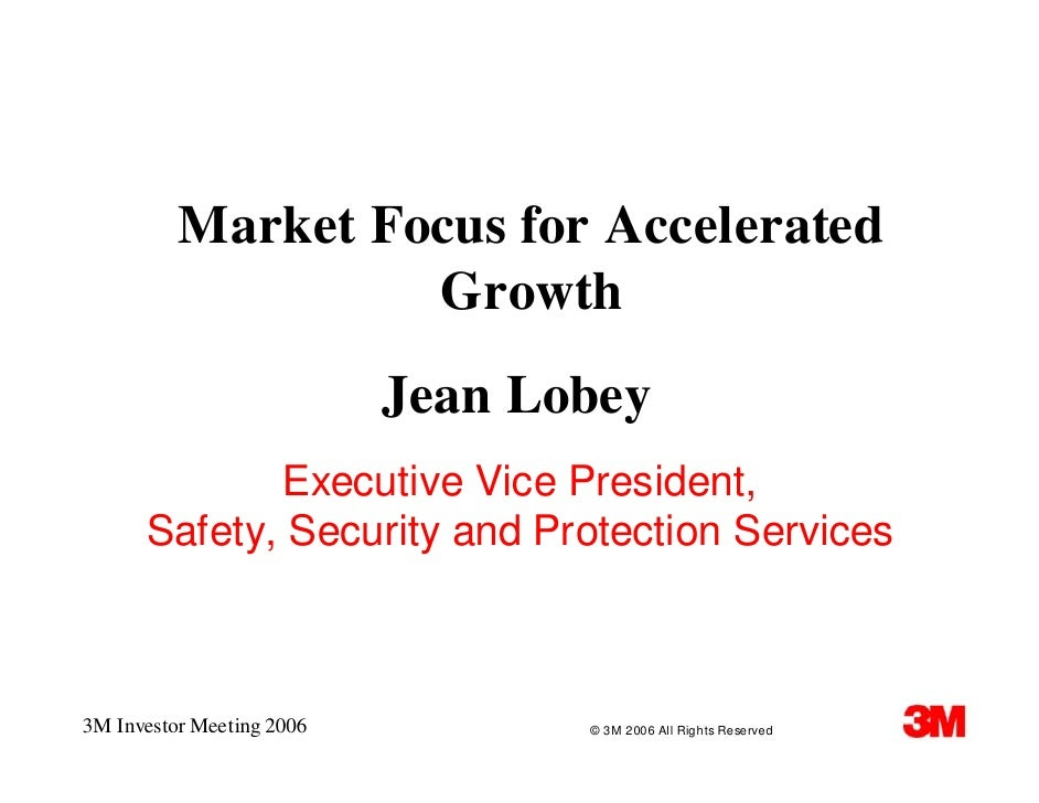 Market Focus for Accelerated                    Growth                            Jean Lobey              Executive Vice P...
