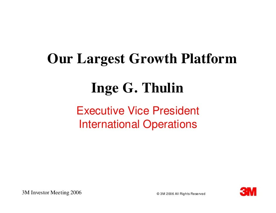Our Largest Growth Platform                             Inge G. Thulin                      Executive Vice President      ...