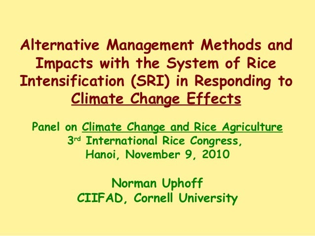 Alternative Management Methods and Impacts with the System of Rice Intensification (SRI) in Responding to Climate Change E...