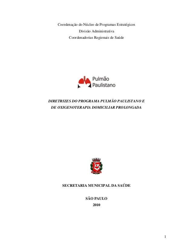1 Coordenação do Núcleo de Programas Estratégicos Divisão Administrativa Coordenadorias Regionais de Saúde DIRETRIZES DO P...