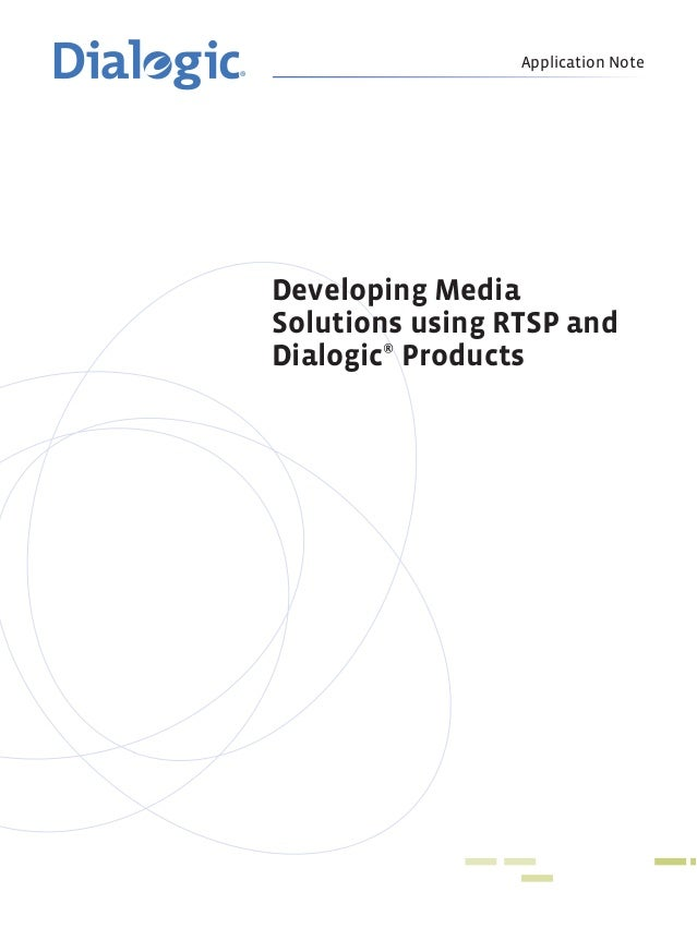 Application Note Developing Media Solutions using RTSP and Dialogic® Products