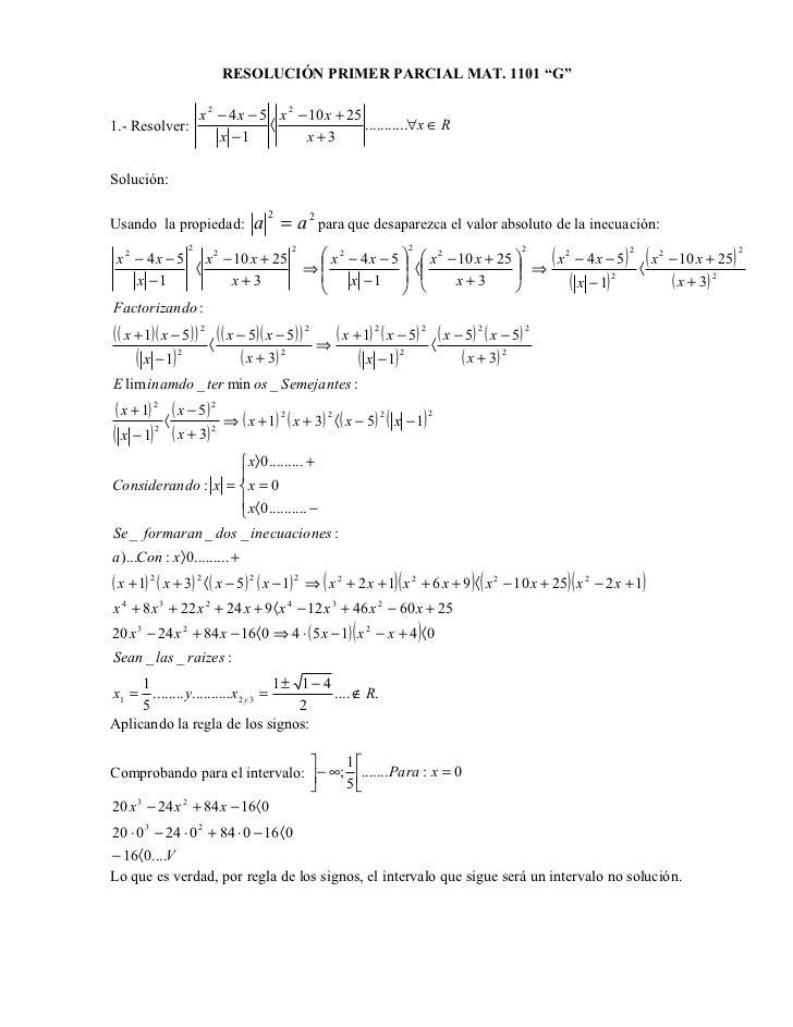 "RESOLUCIÓN PRIMER PARCIAL MAT. 1101 ""G""              x 2 − 4 x − 5 x 2 − 10 x + 251.- Resolver:              〈            ..."