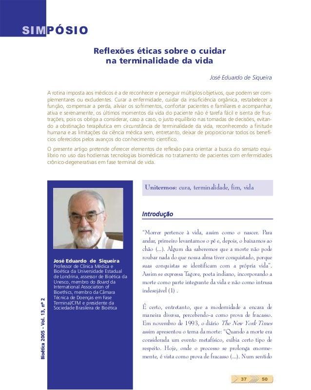 SIMPÓSIOUnitermos: cura, terminalidade, fim, vidaIntrodução37 50Bioética2005-Vol.13,nº2Reflexões éticas sobre o cuidarna t...