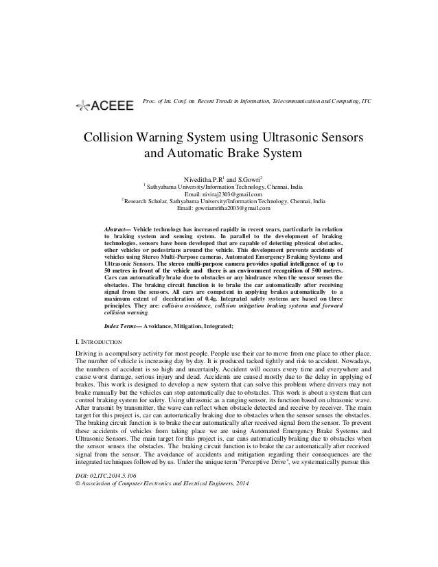 Collision Warning System using Ultrasonic Sensors and Automatic Brake System Niveditha.P.R1 and S.Gowri2 1 Sathyabama Univ...