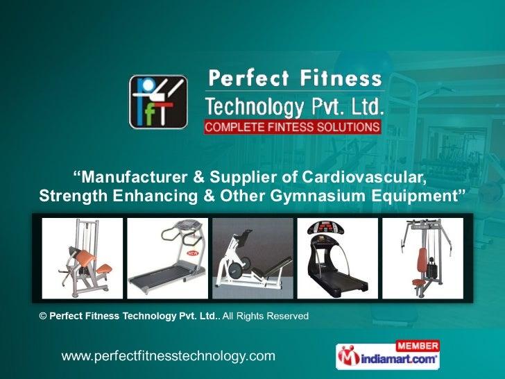 """ Manufacturer & Supplier of Cardiovascular,  Strength Enhancing & Other Gymnasium Equipment"""