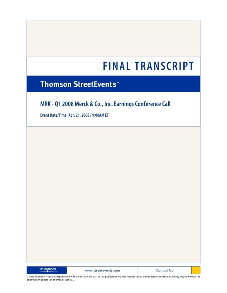 FINAL TRANSCRIPT              MRK - Q1 2008 Merck & Co., Inc. Earnings Conference Call             Event Date/Time: Apr. 2...