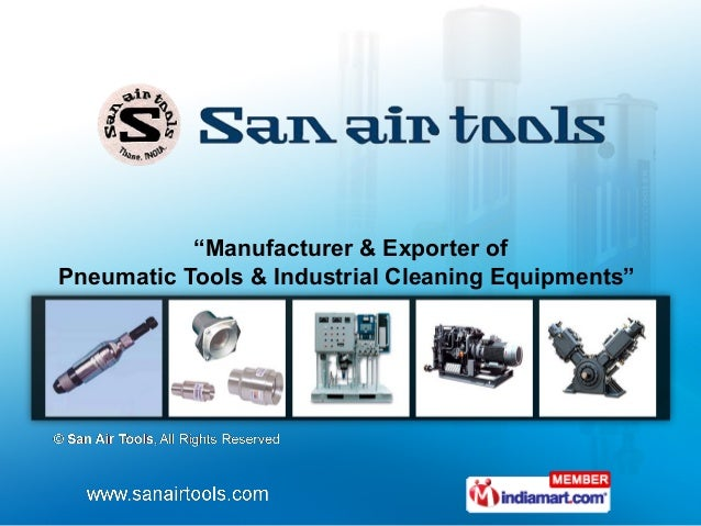 """""""Manufacturer & Exporter of Pneumatic Tools & Industrial Cleaning Equipments"""""""