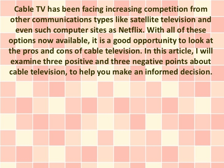 essay on television advantages Advantages and disadvantages of television the advantages and disadvantages of below are some of the sample essay topics on language123com: advantages and disadvantages of television advantages and disadvantages of money advantages and disadvantages of cinema an ideal teacher.