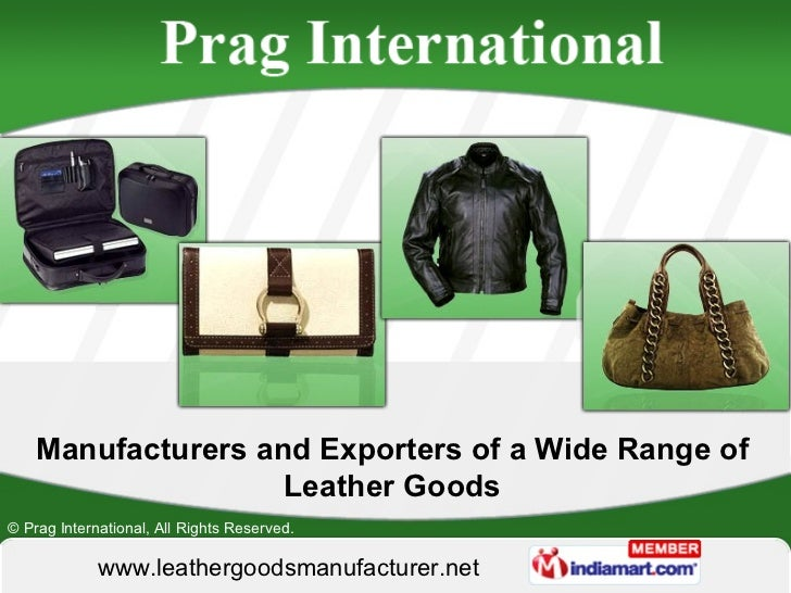Manufacturers and Exporters of a Wide Range of Leather Goods