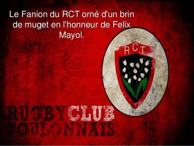 Le Fanion du RCT orné d'un brin de muget en l'honneur de Felix Mayol.