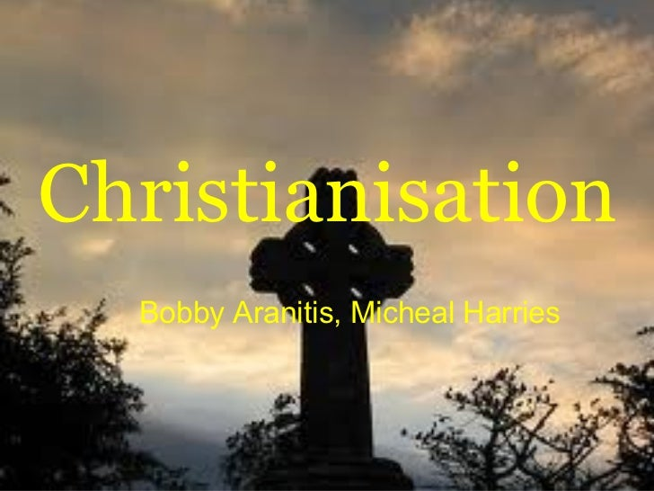 Bobby Aranitis, Micheal Harries Christianisation
