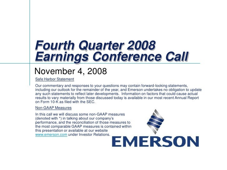 Fourth Quarter 2008 Earnings Conference Call November 4, 2008 Safe Harbor Statement Our commentary and responses to your q...