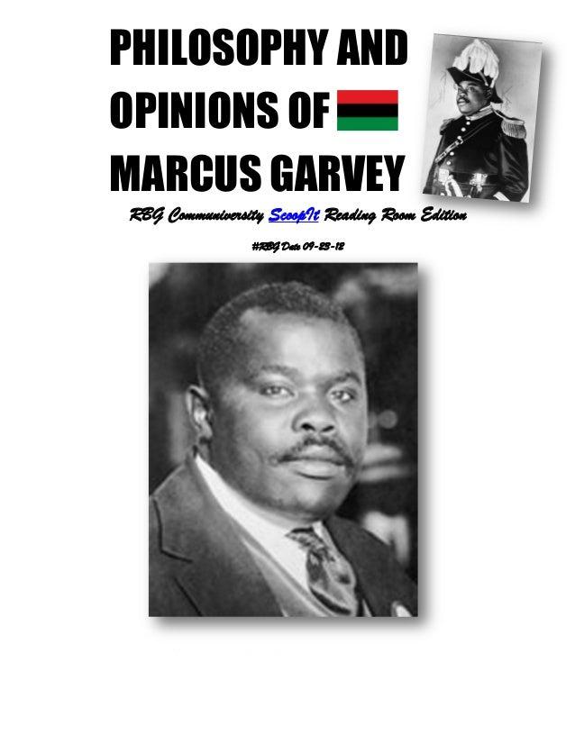 PHILOSOPHY ANDOPINIONS OFMARCUS GARVEYRBG Communiversity ScoopIt Reading Room Edition                          #RBG Date 0...