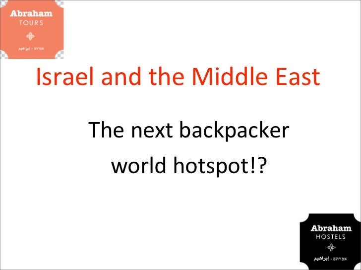 Israel and the Middle East       The next backpacker          world hotspot!?