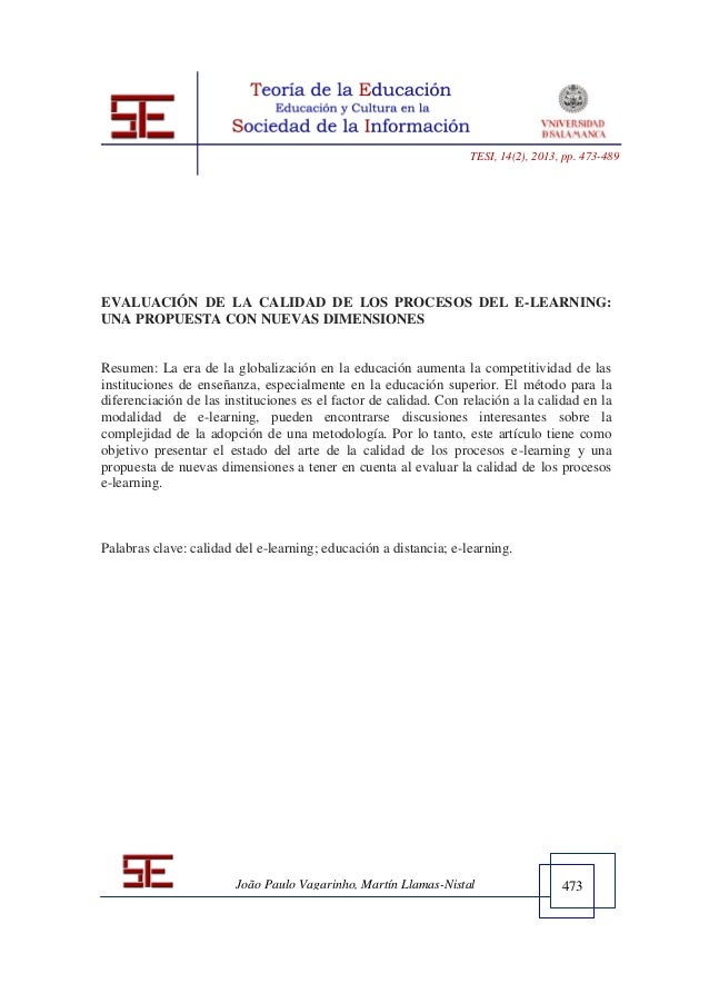 473 TESI, 14(2), 2013, pp. 473-489 João Paulo Vagarinho, Martín Llamas-Nistal EVALUACIÓN DE LA CALIDAD DE LOS PROCESOS DEL...