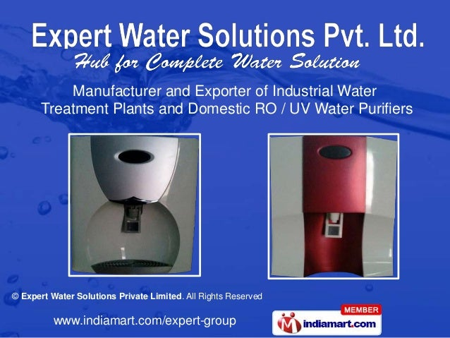 Manufacturer and Exporter of Industrial Water      Treatment Plants and Domestic RO / UV Water Purifiers© Expert Water Sol...