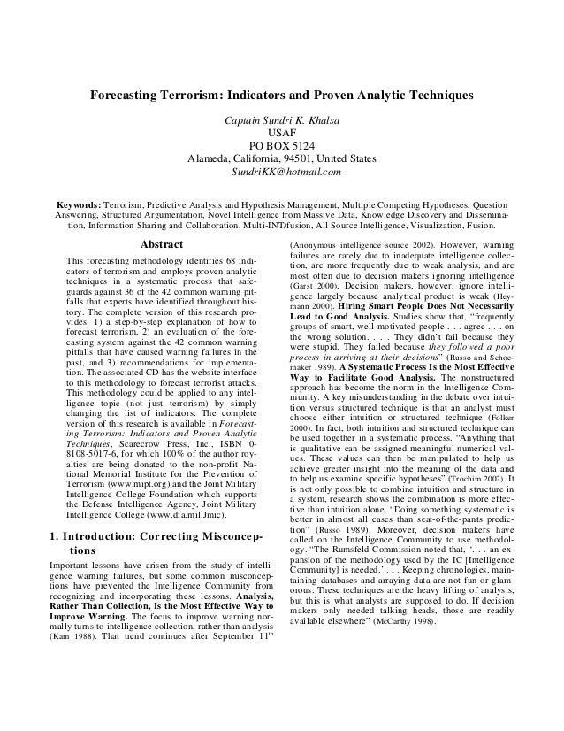 Abstract This forecasting methodology identifies 68 indi- cators of terrorism and employs proven analytic techniques in a ...